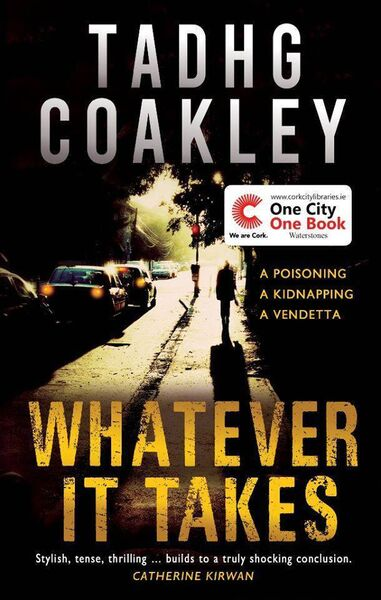 Whatever it Takes by Tadgh Coakley, published by Mercier Press.