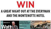 WIN A GREAT NIGHT OUT AT THE EVERYMAN AND THE MONTENOTTE HOTEL