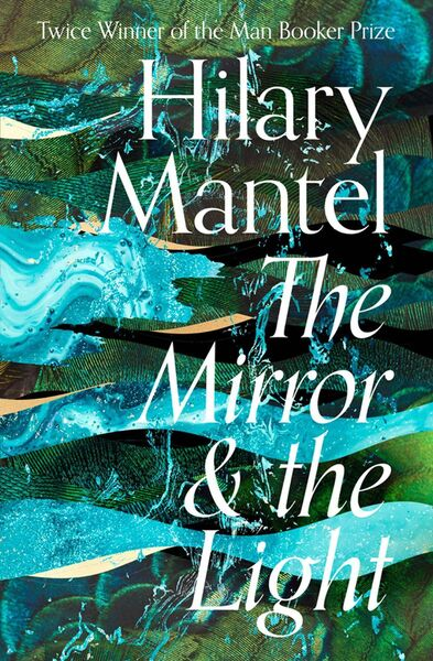 The Mirror and The Light by Hilary Mantel. See below.