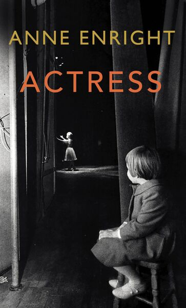 Actress by Anne Enright.