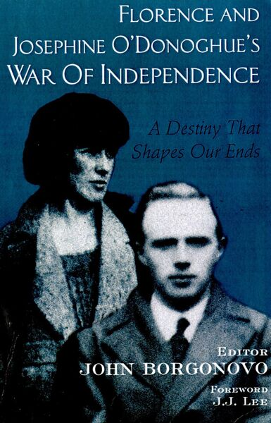 UNLIKELY LOVE STORY: Florence and Josephine O'Donoghue on the cover of UCC historian John Borgonovo's book about their remarkable relationship — the Cork IRA leader smuggled her child back to Cork from Wales