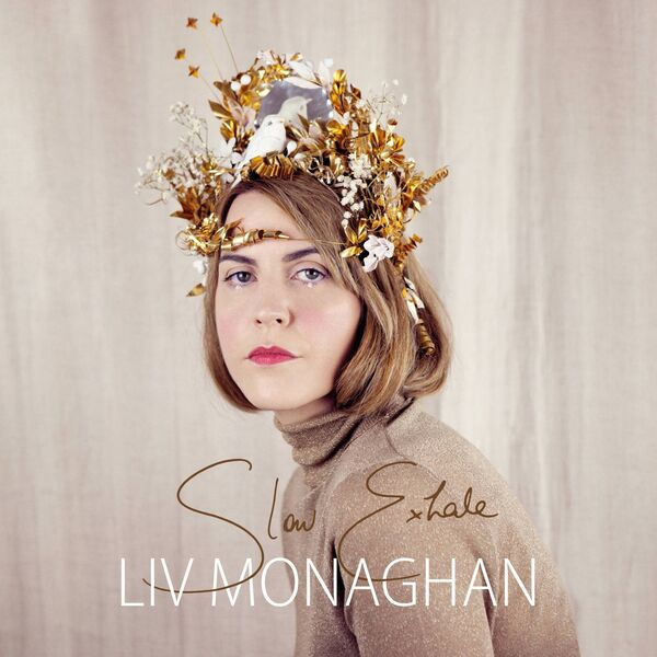 Liv Monaghan's recently releases LP, Slow Exhale.