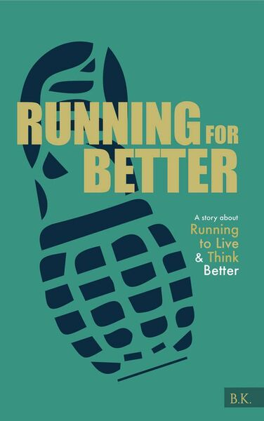 Running for Better is an ebook by Brian Kearney.