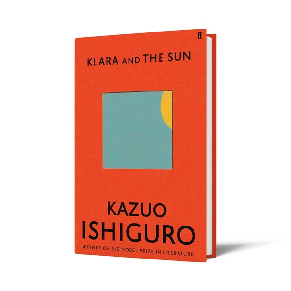 Klara And The Sun by Kazuo Ishiguro.