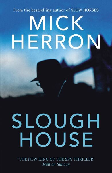 Slough House by Mick Herron.